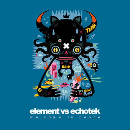 Element vs Echotek - We Come in Peace (Mar.2011)