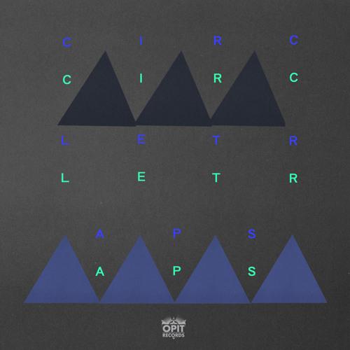 Circle Traps - Circle Traps EP (OPT005 - late April)