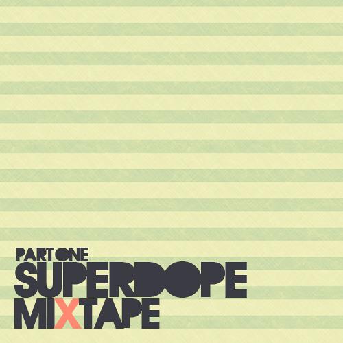 Superdope - Drum'n'Bass Mixtape Pt. 1
