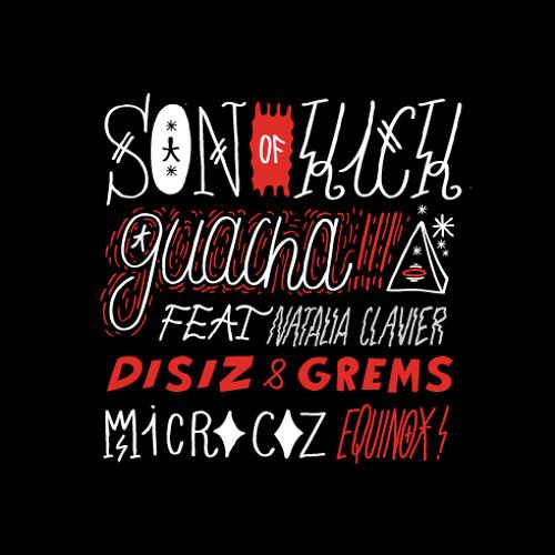 "SON OF KICK ""Guacha"" Rekix (feat. Natalia Clavier, Grems, Disiz & Micro Coz)"