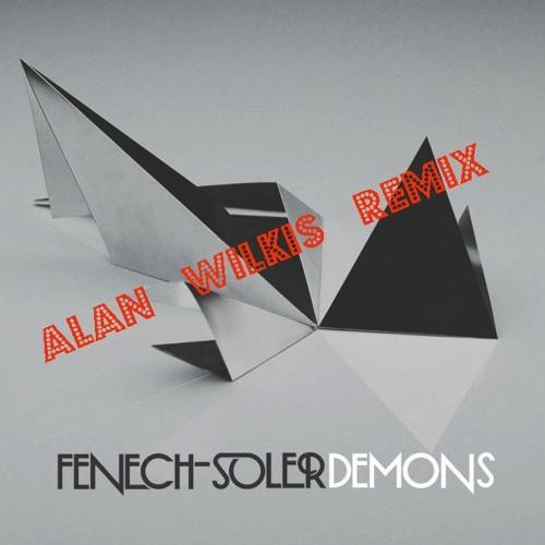 Fenech-Soler - Demons (Alan Wilkis Remix)