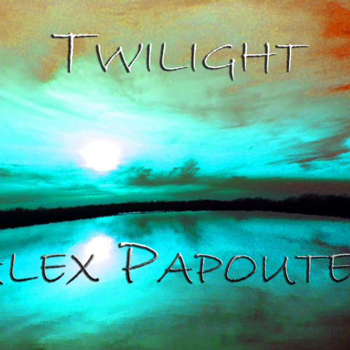 "Alex Papoutes-Twilight In-balance(Original) ""Twilight"" Track (1) (Tainted Buddah records)"
