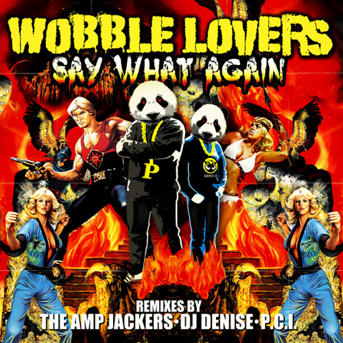 Wobble Lovers - Say What Again