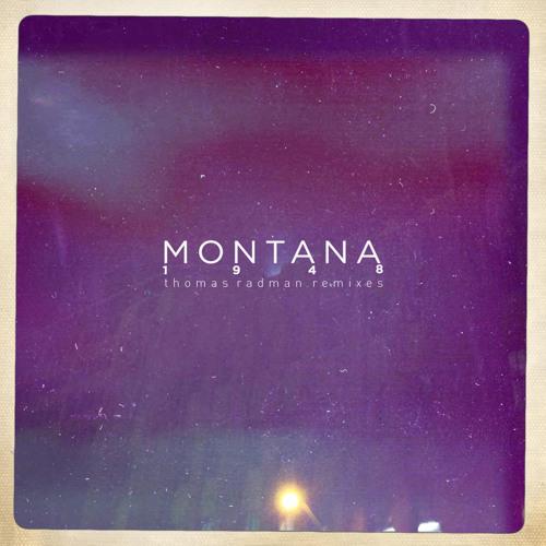 Montana 1948 - January Jones (Thomas Radman Remix)