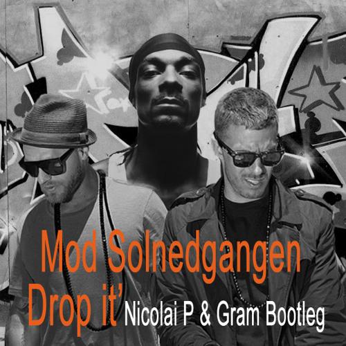 Mod Solnedgangen (Drop It' Nicolai P & Gram Bootleg)