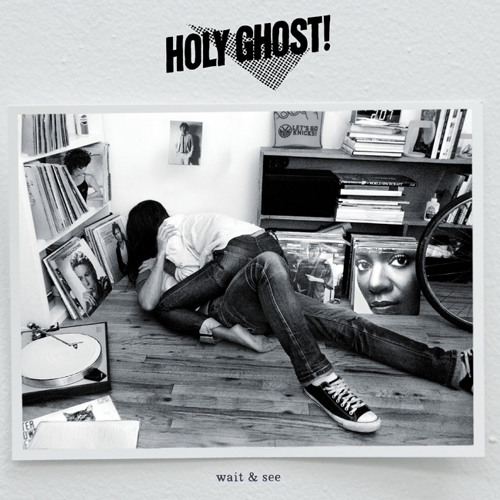 Holy Ghost! - Wait & See