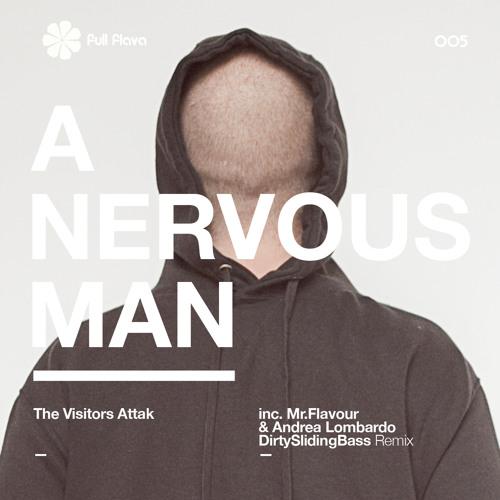 The Visitors Attak - A Nervous Man (Mr.Flavour & Andrea Lombardo DirtySlidingBass Remix)
