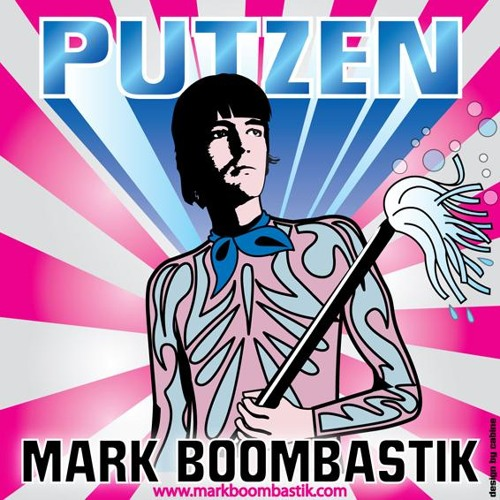 Mark Boombastik - Putzen (Original)