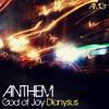 Anthem - God of Joy (Dionysus)