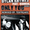 Dylan Rhymes & Meat Katie - Only You (TekFreaks Remix) [FREE 320mp3 DOWNLOAD]