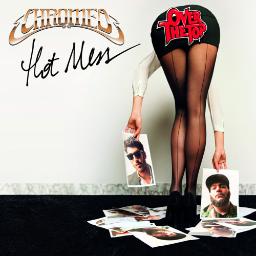 Chromeo-Hot Mess (Over the Top Remix)