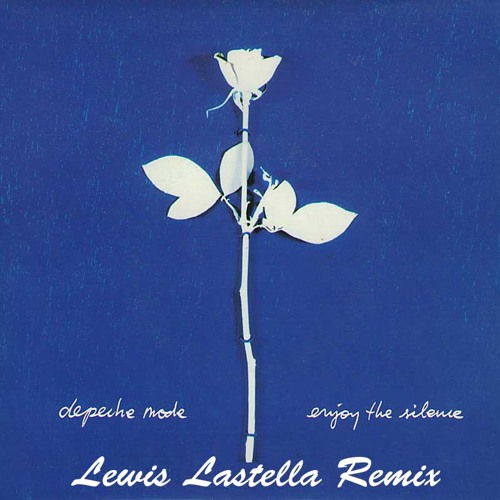 Depeche Mode - Enjoy The Silence (Lewis Lastella Remix) [Free Download - Unofficial Remix]