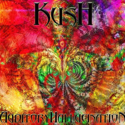 Kush - Auditory Hallucination 2010 Psychedelic Glitch & Psychedelic World Glitch `Ep