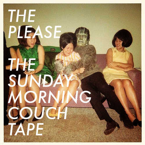 The Please - The Sunday Morning Couch Tape