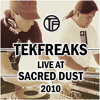 TekFreaks live at Sacred Dust 2010 [FREE 320mp3 DOWNLOAD]