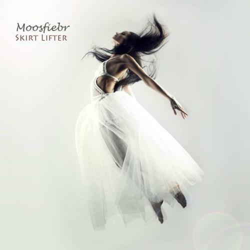 1. Moosfiebr - Skirt Lifter