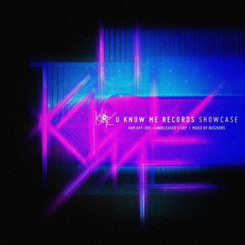 U Know Me Records SHOWCASE (mixed by Buszkers)