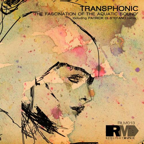 Transphonic - The Fascination of the Aquatic Sound (Patrick Di Stefano remix)