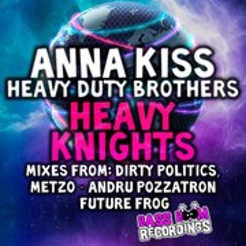 Anna Kiss & Heavy Duty Bros-Heavy Knights (Andru Pozzatron Remix) [Bass Boom Recordings]