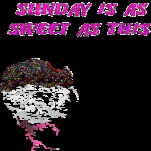 Sunday is my funday