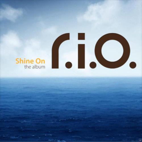R.I.O. // Shine on //