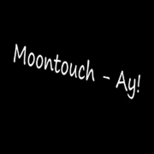 Moontouch - Ay!