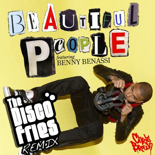 Chris Brown feat. Benny Benassi - Beautiful People (Disco Fries Remix)