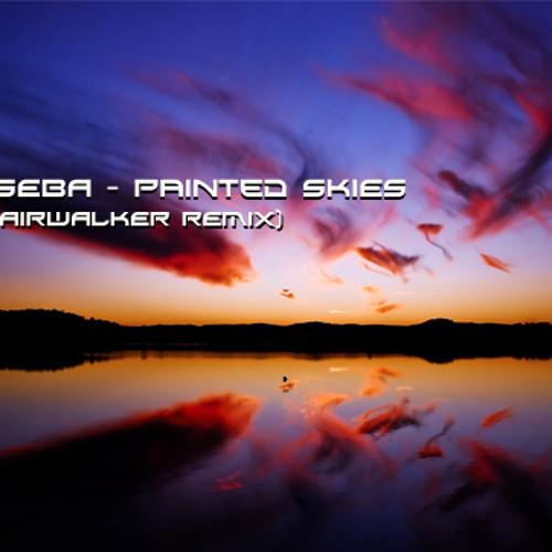 Seba - Painted Skies (Airwalker Remix)