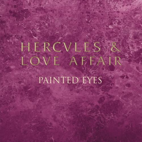 Hercules & Love Affair - Painted Eyes (In Flagranti Version)