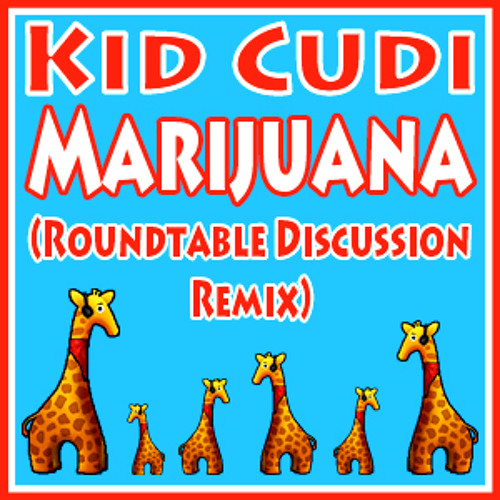Kid Cudi - Marijuana (Roundtable Discussion Remix)