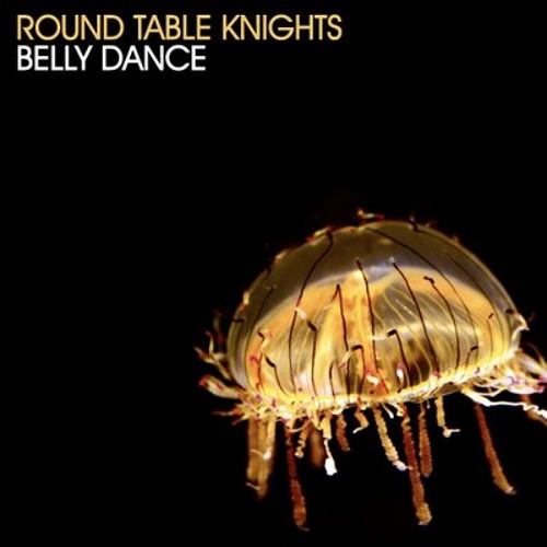 Round Table Knights - Belly Dance (Solo (UK) Remix)