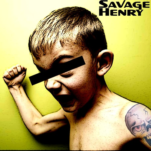 SAVAGE HENRY (OUT SOON ON LITTLE PHATTY REC!!)