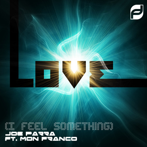 Joe Parra ft. Mon Franko - Love (I Feel Something) (Original Mix) OUT NOW!