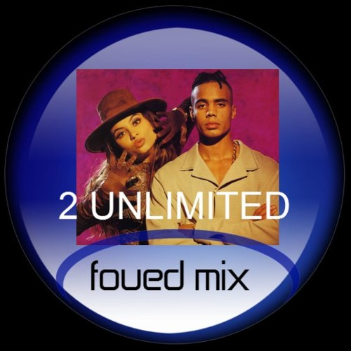 2 UNLIMITED MIX BY FOUED