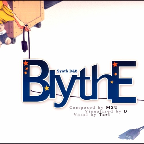 M2U - Blythe (TDM Glitch Mix)