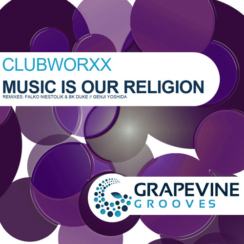 Clubworxx - Music Is Our Religion - OUT NOW