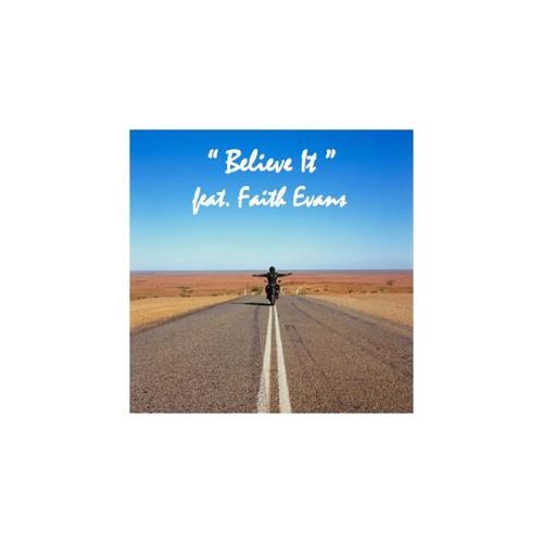 """""""believe it"""" ft faith evans"""