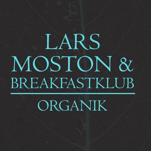 Lars Moston & Breakfastklub - Organik (Original) - snippet