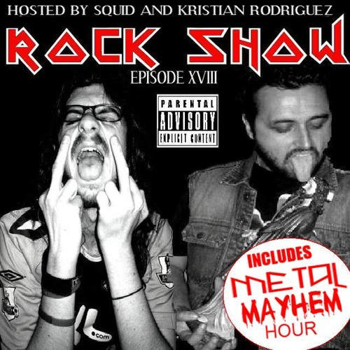 The Kristian Rodriguez and Squid Rock Show Episode XVIII