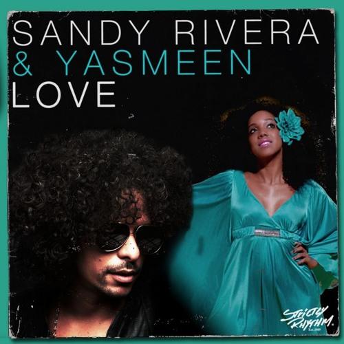 Sandy Rivera & Yasmeen - Love (Agent Greg Remix)