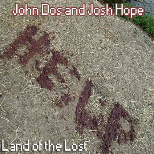Land of the Sad - JohnDos and JoshHope