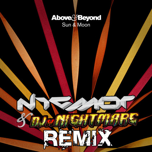 Above & Beyond - Sun & Moon (Nightmare & NICMOR Remix) [Free download]