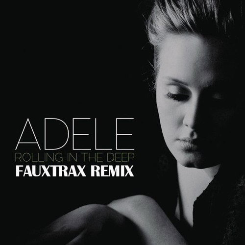 Adele - Rolling in the Deep (FauxTrax Remix)