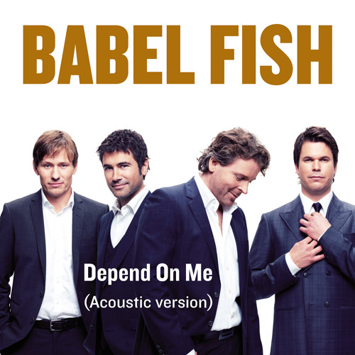 Babel Fish - Depend On Me (Acoustic Version)