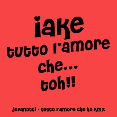 iake - Tutto l'amore che...toh!! [Jovanotti - Tutto l'amore che ho | iphone RMX]