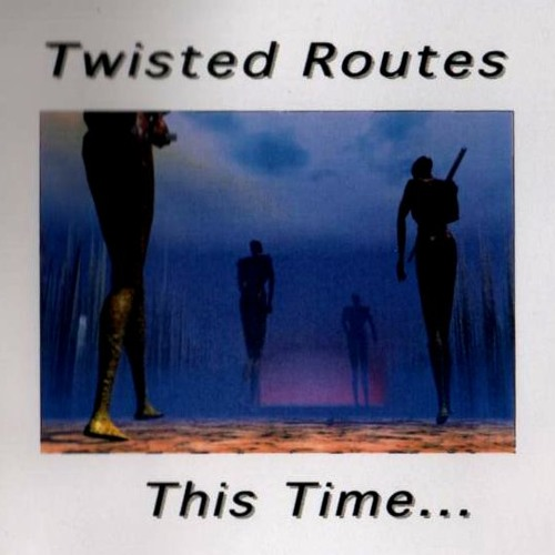 YOU'VE TOUCHED MY HEART  performed by TWISTED ROUTES  (1996)
