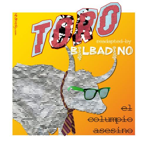 El Columpio Asesino - TORO (Readapted by BILBADINO)