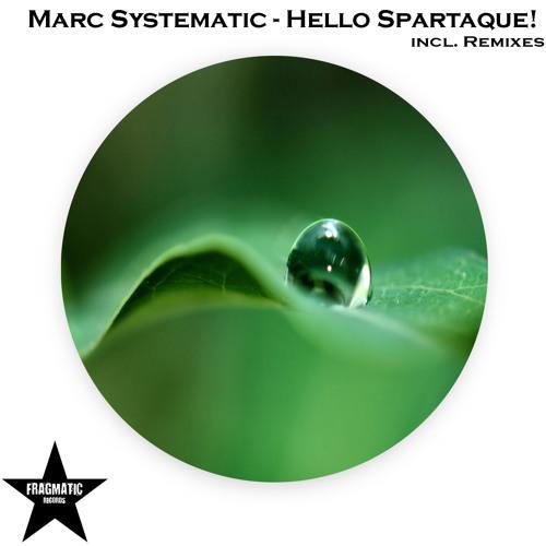Marc Systematic - Hello Spartaque! (Original Mix) (Promo Cut)