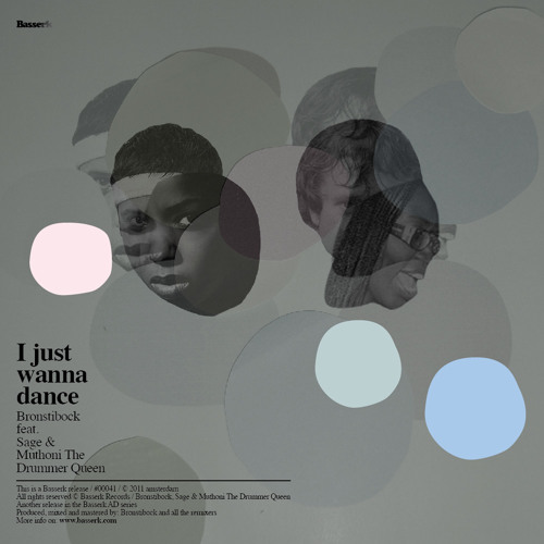 Bronstibock feat. Sage & Muthoni The Drummer Queen - I just wanna dance