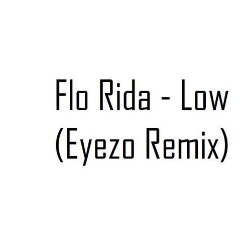 Flo Rida - Low (Eyezo Remix)